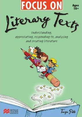 Focus on Literary Texts - Ages 10+