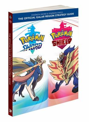 Pokémon Sword and Pokémon Shield - The Official Galar Region Strategy Guide