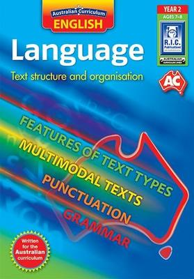 AUSTRALIAN CURRICULUM ENGLISH – LANGUAGE – TEXT STRUCTURE AND ORGANISATION – YEAR 2