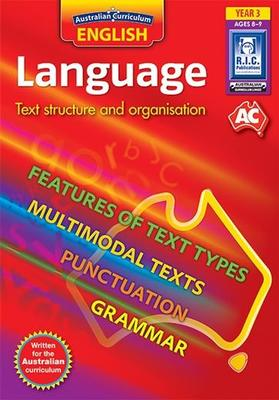 AUSTRALIAN CURRICULUM ENGLISH – LANGUAGE – TEXT STRUCTURE AND ORGANISATION – YEAR 3