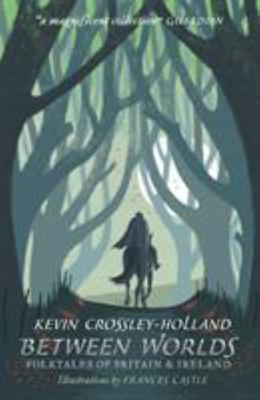 Between Worlds - Folktales of Britain and Ireland