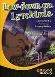 Oxford Literacy Low-down on Lyrebirds : Fiction and Non-fiction Levels 27-30
