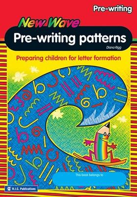 New Wave Pre-Writing Patterns Workbook - Diana Rigg - RIC-6601