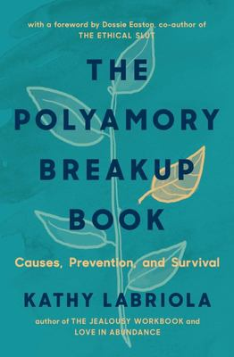 The Polyamory Breakup Book - Causes, Prevention, and Survival