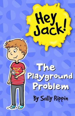 The Playground Problem (Hey Jack #12)