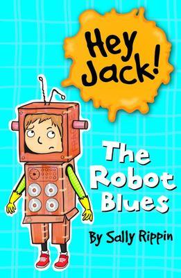 The Robot Blues (Hey Jack! #2)