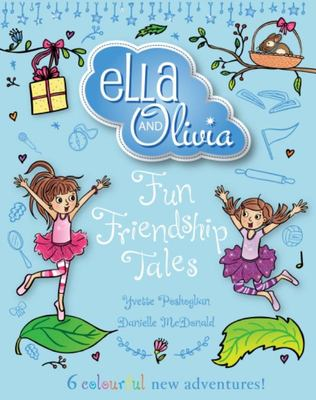 Fun Friendship Tales (Ella and Olivia Treasury #3)