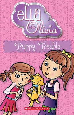 Puppy Trouble  (Ella and Olivia #5)