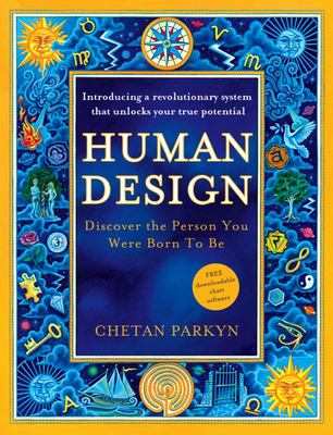 Human Design - Discover the Person You Were Born to Be