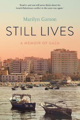 Still Lives : A Memoir of Gaza