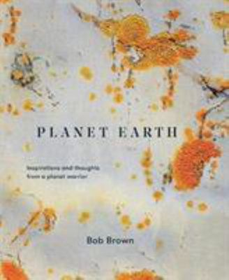 Planet Earth: Inspirations and Thoughts from a Planet Warrior (HB)
