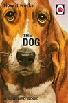 The Dog (The Ladybird How it Works)