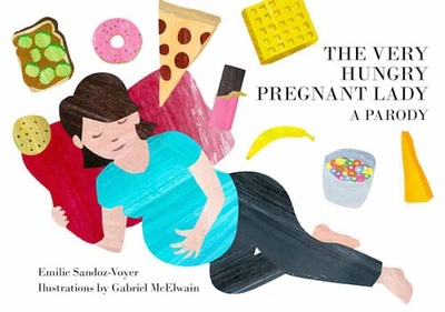 The Very Hungry Pregnant Lady (Board Book)