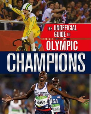 The Unofficial Guide to the Olympic Games: Champions - Champions