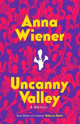 Uncanny Valley -  a Memoir