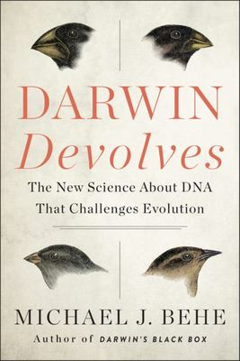 Darwin Devolves - The New Science about DNA That Challenges Evolution