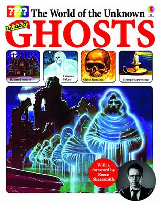 All About Ghosts (The World of the Unknown)