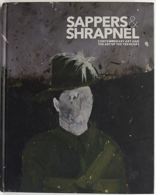 Sappers and Shrapnel: Contemporary Art and Art in the Trenches