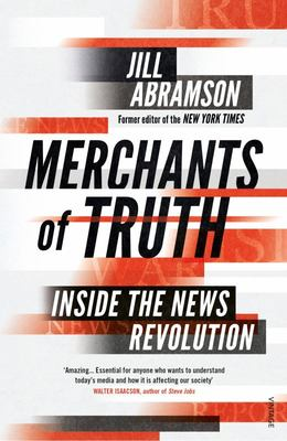 Merchants of Truth - Inside the News Revolution