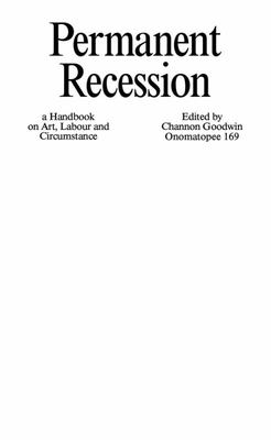 Permanent Recession - A Handbook on Art, Labour and Circumstance