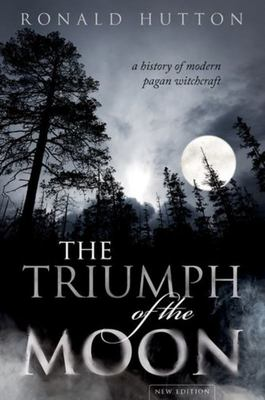 The Triumph of the Moon - A History of Modern Pagan Witchcraft