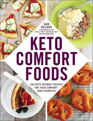 Keto Comfort Foods - 100 Keto-Friendly Recipes for Your Comfort-Food Favorites