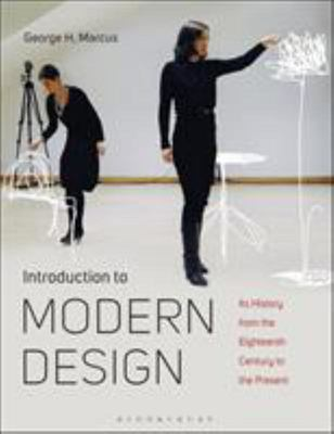 Introduction to Modern Design - Its History from the Eighteenth Century to the Present