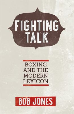 Fighting Talk: Boxing and the Modern Lexicon