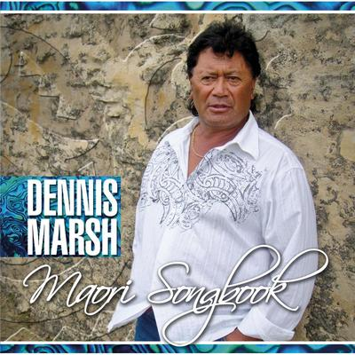 Maori Songbook - Dennis Marsh