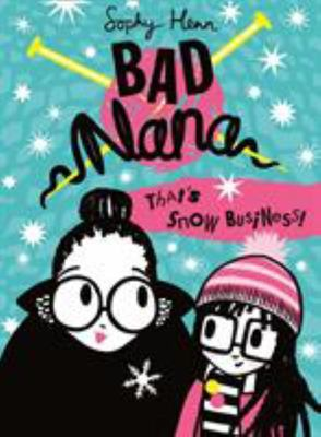 That's Snow Business! (Bad Nana #3)