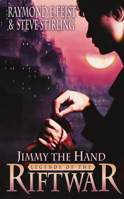 Jimmy the Hand (Tales of the Riftwar #3)