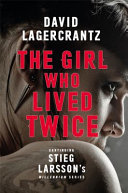 The Girl Who Lived Twice (#6 Millennium)