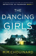 The Dancing Girls - An Absolutely Gripping Crime Thriller with Nail-Biting Suspense
