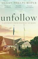Unfollow: Leaving the Westboro Baptist Church