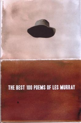 The Best 100 Poems of Les Murray