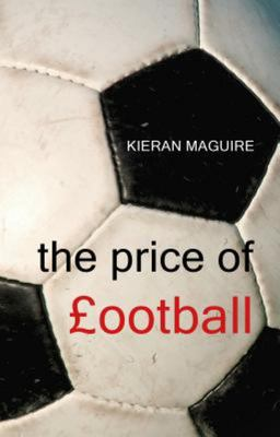 The Price of Football - The Finance and Economics of the Beautiful Game