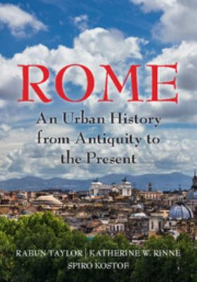 Rome - An Urban History from Antiquity to the Present