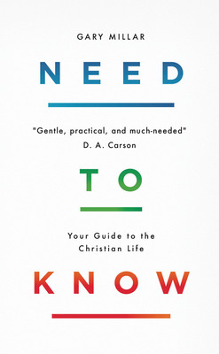 Need to Know: Your Guide to the Christian Life