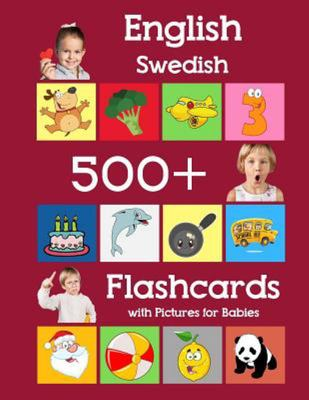English Swedish 500 Flashcards with Pictures for Babies - Learning Homeschool Frequency Words Flash Cards for Child Toddlers Preschool Kindergarten and Kids