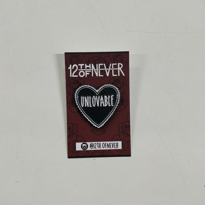 Pin – Unlovable (12th Of Never)