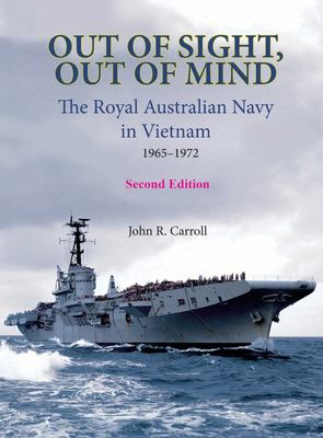 Out of Sight, Out of Mind - RAN in Vietnam 1965-1972