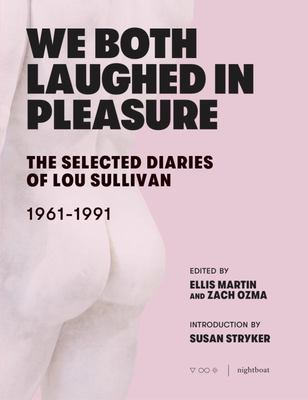 The Selected Diaries of Lou Sullivan