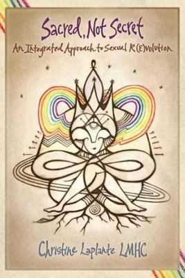 Sacred, Not Secret - An Integrated Approach to Sexual (R)Evolution