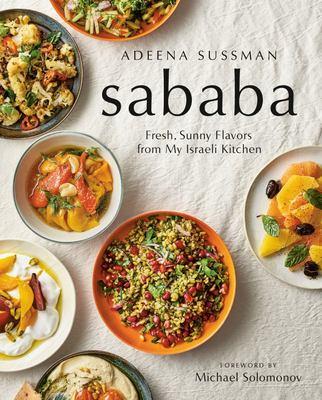 Sababa - The Fresh, Sunny Flavors of Israeli Cuisine