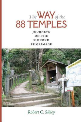The Way of the 88 Temples - Journeys on the Shikoku Pilgrimage