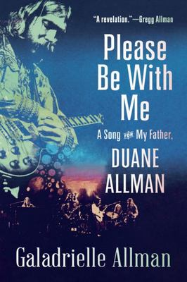 Please Be with Me - A Song for My Father, Duane Allman