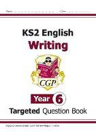 CGP KS2 English Writing Year 6: Targeted Question Book