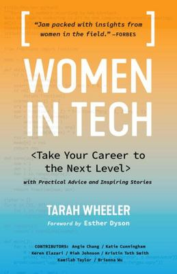 Women in Tech - Take Your Career to the Next Level with Practical Advice and Inspiring Stories