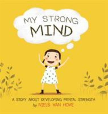 My Strong Mind (Ingram) - A Story about Developing Mental Strength