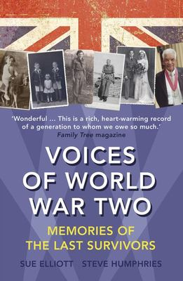 Voices of World War Two - Memories of the Last Survivors